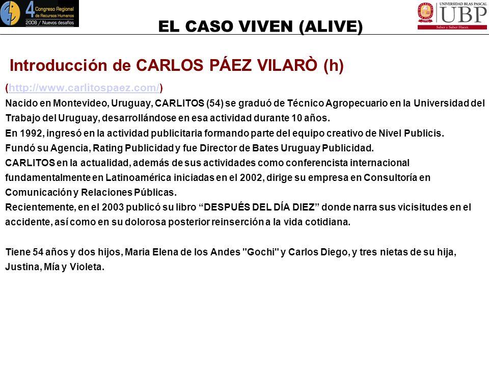 EL CASO VIVEN (ALIVE) Introducción de FERNANDO PARRADO (http://www.parrado.com)http://www.parrado.com Nacido en Montevideo, Uruguay, NANDO (57) se gra