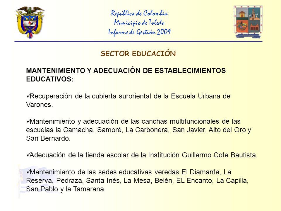 República de Colombia Municipio de Toledo Informe de Gestión 2009 DOTACIÓN MOBILIARIOS Y EQUIPOS: Convenio 2790 Ecopetrol-Municipio, dotación de equipos de computo y mobiliario con destino a 17 escuelas rurales.