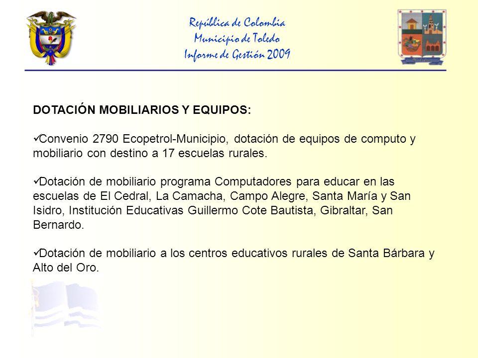 República de Colombia Municipio de Toledo Informe de Gestión 2009 CONSTRUCCIÓN, AMPLIACIÓN, ADECUACIÓN Y MANTENIMIENTO RED DE ALCANTARILLADO URBANO.