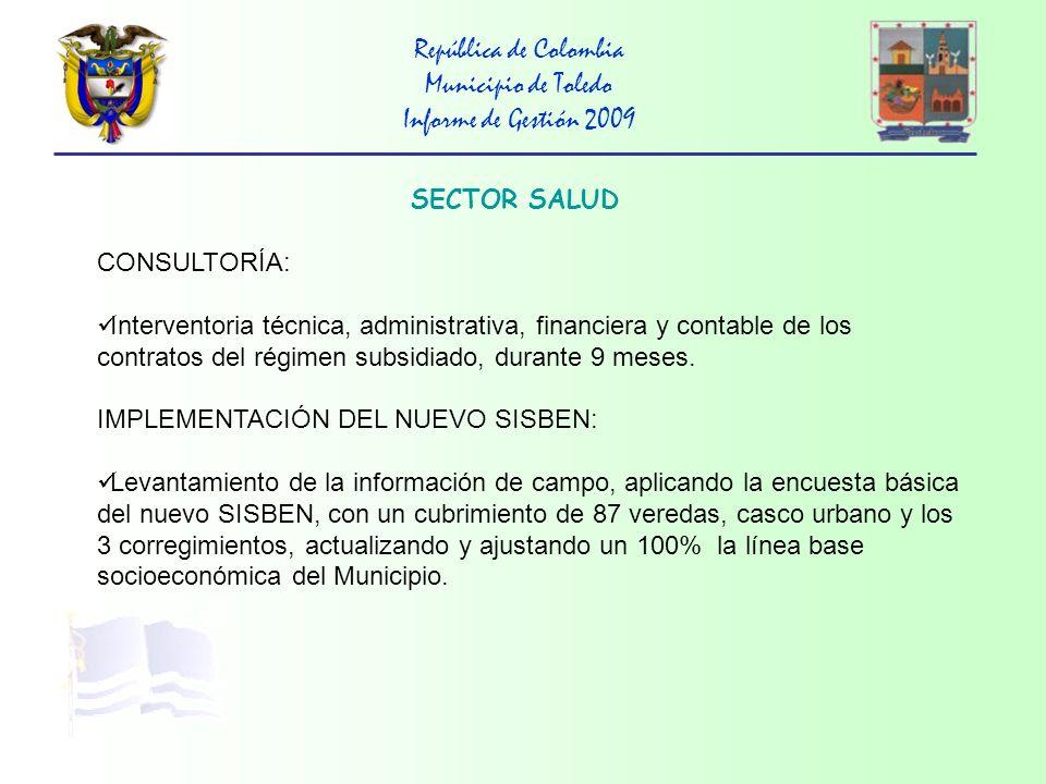 República de Colombia Municipio de Toledo Informe de Gestión 2009 Con respecto a los Corregimientos de Samore y Gibraltar, no se ha avanzado en el tema, existe la posibilidad de manejar los residuos sólidos, a través de un Plan con el municipio de Cubara.