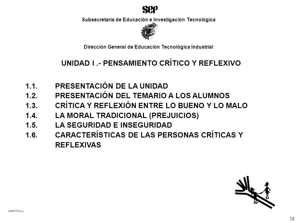 UNIDAD I.- PENSAMIENTO CRÍTICO Y REFLEXIVO 1.1.PRESENTACIÓN DE LA UNIDAD 1.2.