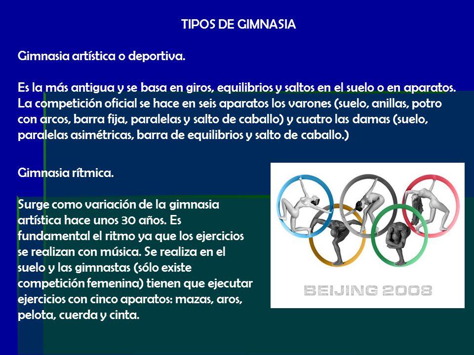TIPOS DE GIMNASIA Gimnasia artística o deportiva. Es la más antigua y se basa en giros, equilibrios y saltos en el suelo o en aparatos. La competición