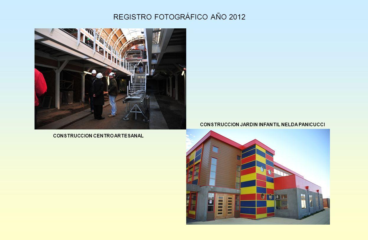 REGISTRO FOTOGRÁFICO AÑO 2012 CONSTRUCCION JARDIN INFANTIL NELDA PANICUCCI CONSTRUCCION CENTRO ARTESANAL