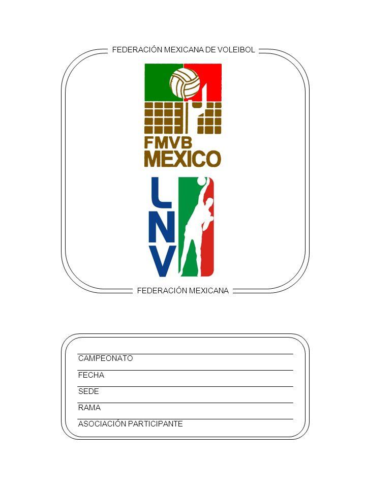 FEDERACIÓN MEXICANA DE VOLEIBOL FEDERACIÓN MEXICANA FECHA SEDE RAMA ASOCIACIÓN PARTICIPANTE CAMPEONATO
