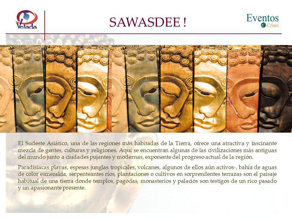 SAWASDEE ! El Sudeste Asiático, una de las regiones más habitadas de la Tierra, ofrece una atractiva y fascinante mezcla de gentes, culturas y religio