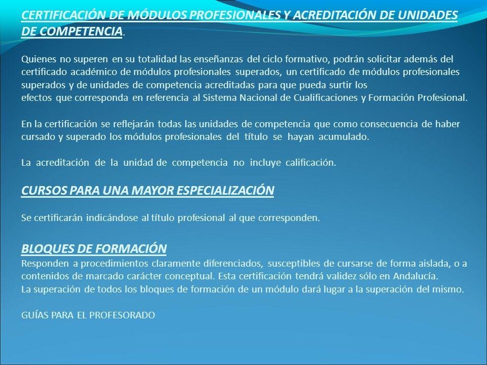 CERTIFICACIÓN DE MÓDULOS PROFESIONALES Y ACREDITACIÓN DE UNIDADES DE COMPETENCIA.