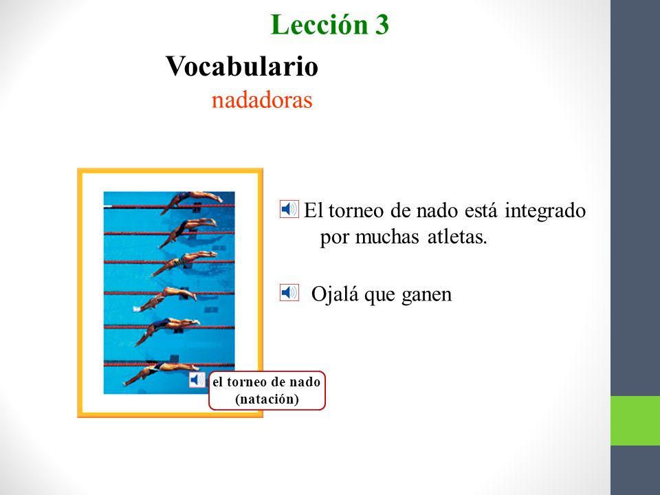 un clavado Dos nadadoras isleñas avanzan Lección 3 Vocabulario para la lectura Con la mira en pasar a Atenas
