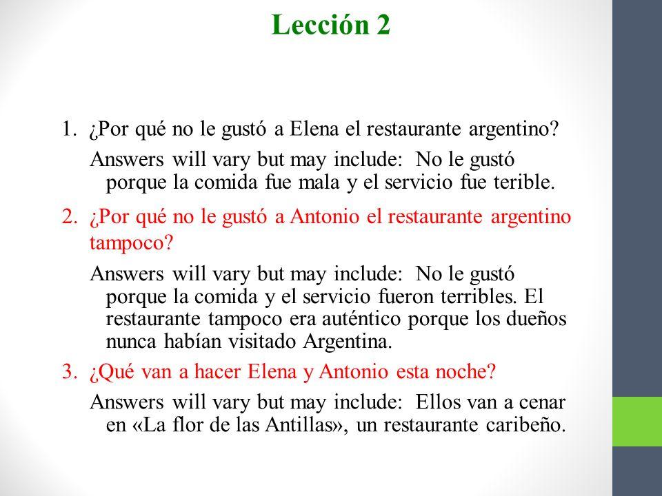 Conversación Elena Ay, Antonio. Lechón asado, tostones, bacalaítos 1 … Antonio Ah, y lo mejor es que todo va acompañado de arroz y frijoles. Lección 2
