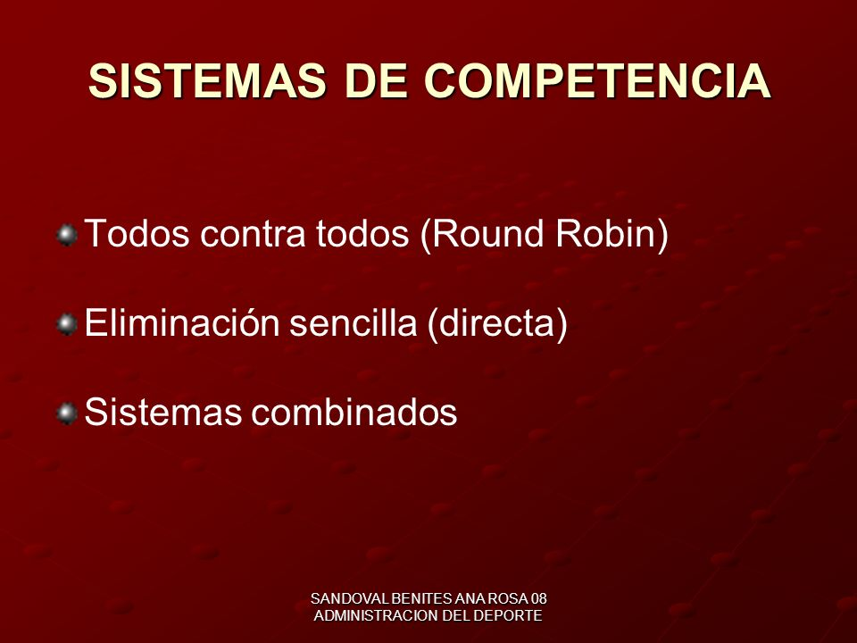 SANDOVAL BENITES ANA ROSA 08 ADMINISTRACION DEL DEPORTE ELECCION DE PRINCIPALES SISTEMAS DE COMPETENCIA Numero de equipos Canchas disponibles