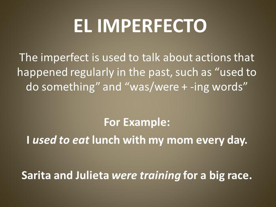 EXPRESSIONS THAT TRIGGER IMPERFECT generalmente a menudo muchas veces todos los días siempre nunca generally often many times every day always never
