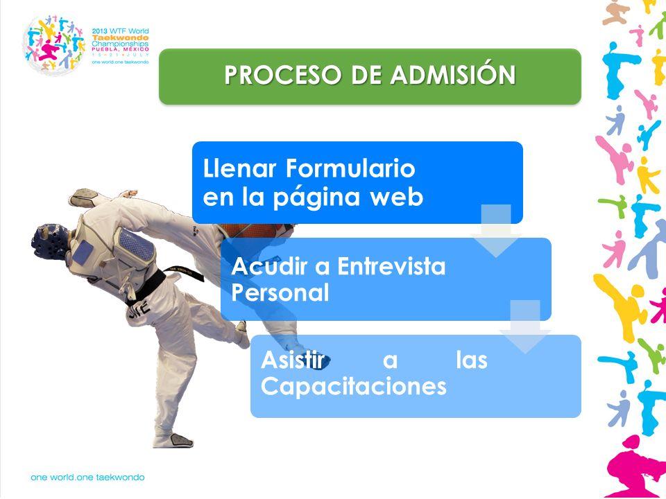 PROCESO DE ADMISIÓN Llenar Formulario en la página web Acudir a Entrevista Personal Asistir a las Capacitaciones