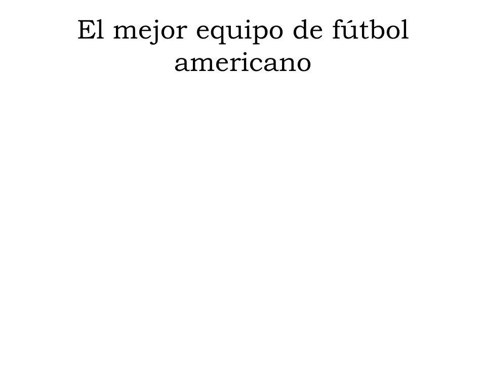 El mejor equipo de fútbol americano