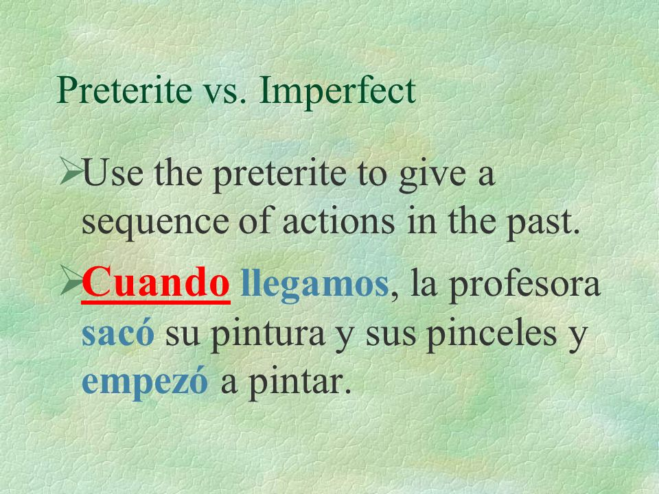 Preterite vs. Imperfect Use the imperfect to tell about habitual actions in the past. Cuando era niño, las clases empezaban a las 5 de la tarde.