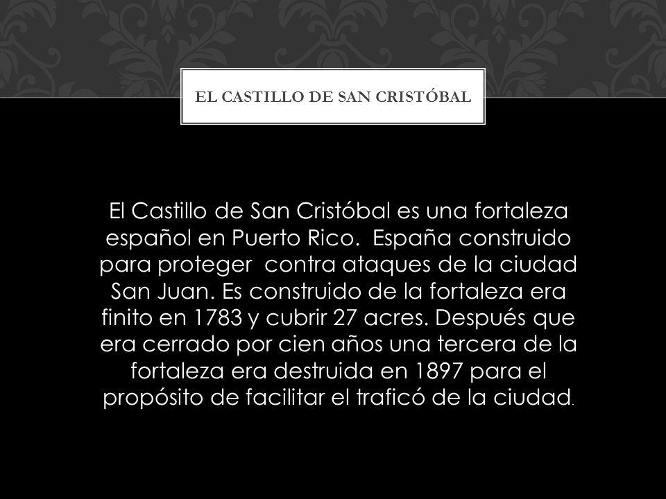 El Castillo de San Cristóbal es una fortaleza español en Puerto Rico.