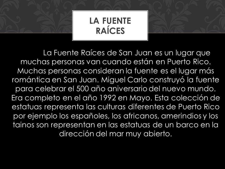 La Fuente Raíces de San Juan es un lugar que muchas personas van cuando están en Puerto Rico.