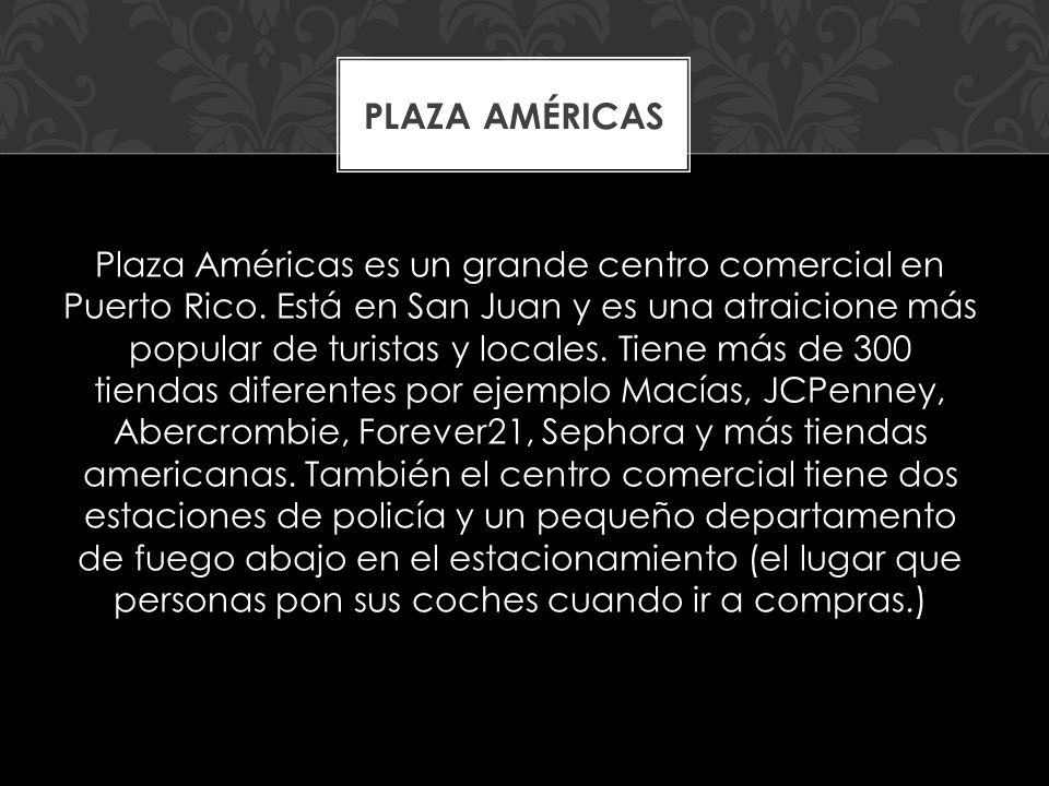 Plaza Américas es un grande centro comercial en Puerto Rico.