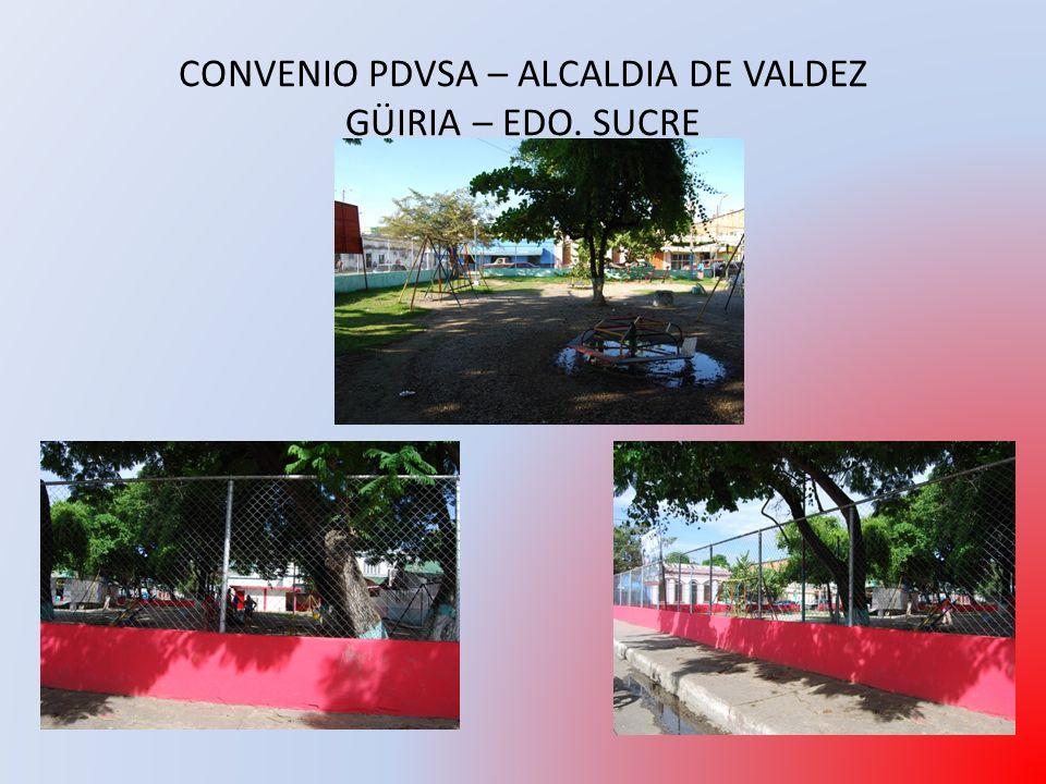 CONVENIO PDVSA – ALCALDIA DE VALDEZ GÜIRIA – EDO. SUCRE