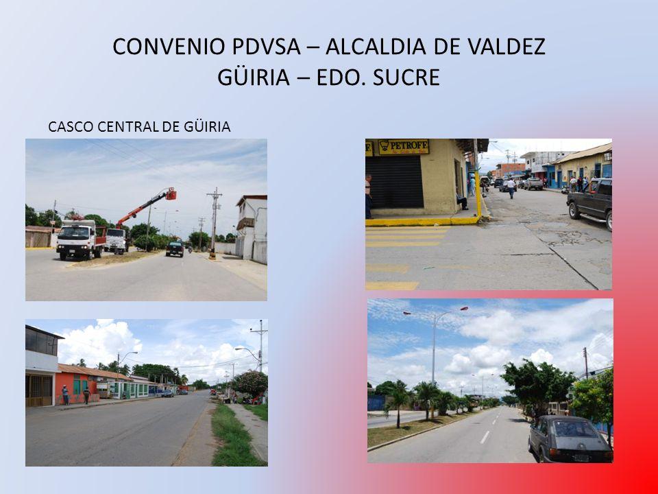 CONVENIO PDVSA – ALCALDIA DE VALDEZ GÜIRIA – EDO. SUCRE CASCO CENTRAL DE GÜIRIA