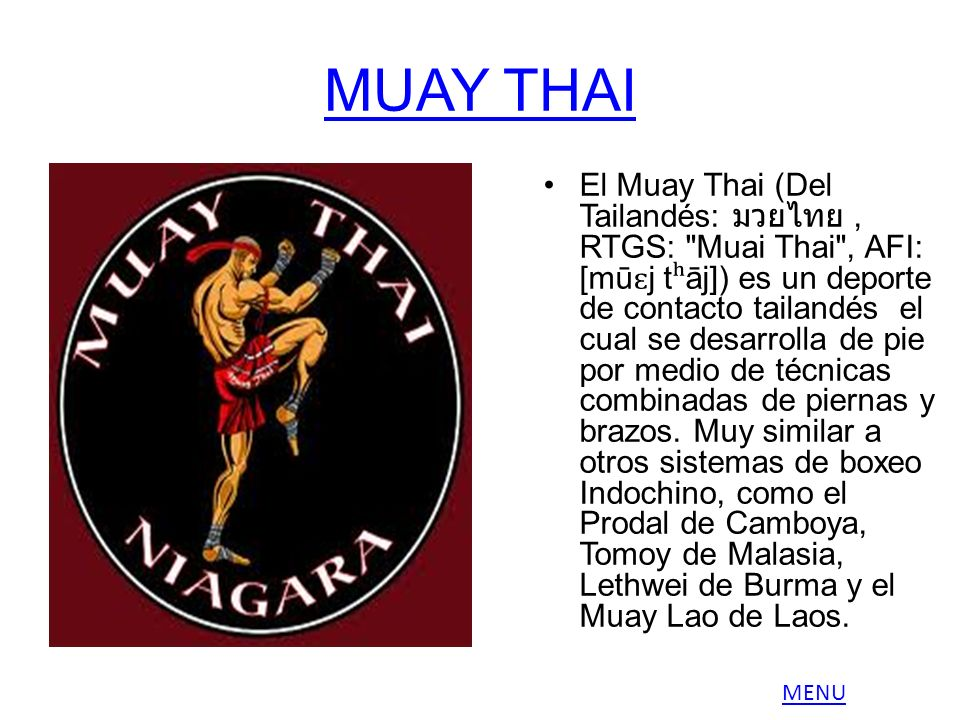 MUAY THAI El Muay Thai (Del Tailandés:, RTGS: