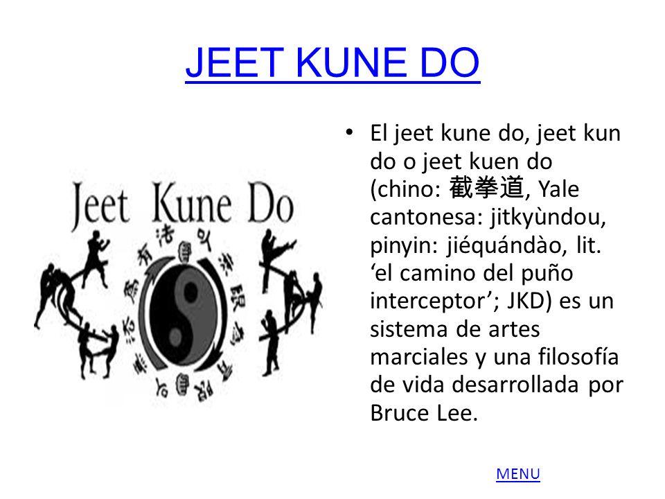 JEET KUNE DO El jeet kune do, jeet kun do o jeet kuen do (chino:, Yale cantonesa: jitkyùndou, pinyin: jiéquándào, lit. el camino del puño interceptor;