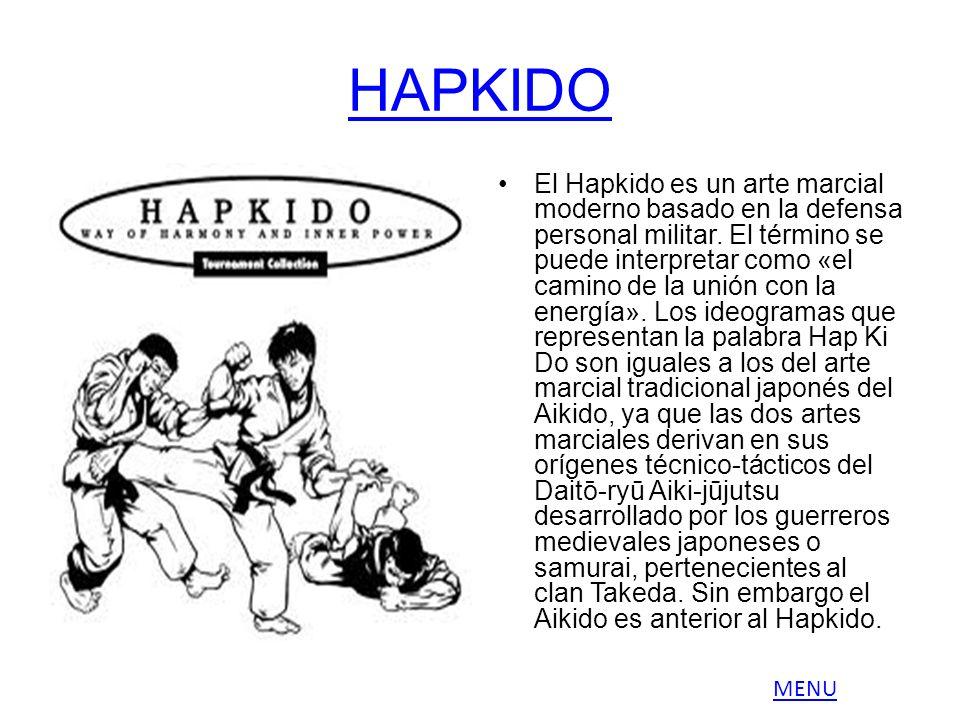 HAPKIDO El Hapkido es un arte marcial moderno basado en la defensa personal militar. El término se puede interpretar como «el camino de la unión con l