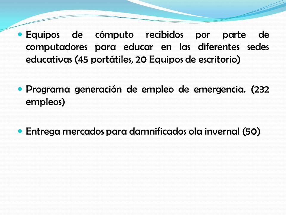 Equipos de cómputo recibidos por parte de computadores para educar en las diferentes sedes educativas (45 portátiles, 20 Equipos de escritorio) Programa generación de empleo de emergencia.