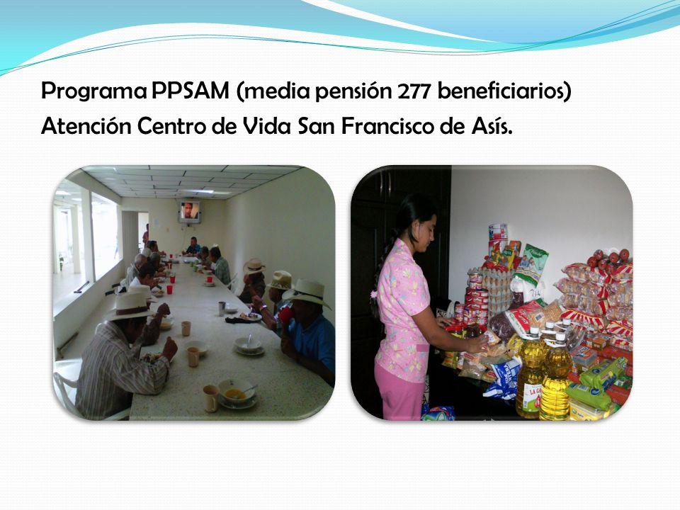 Programa PPSAM (media pensión 277 beneficiarios) Atención Centro de Vida San Francisco de Asís.