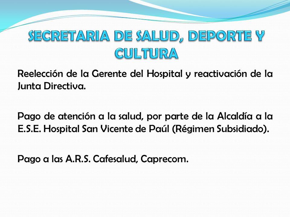 Reelección de la Gerente del Hospital y reactivación de la Junta Directiva. Pago de atención a la salud, por parte de la Alcaldía a la E.S.E. Hospital