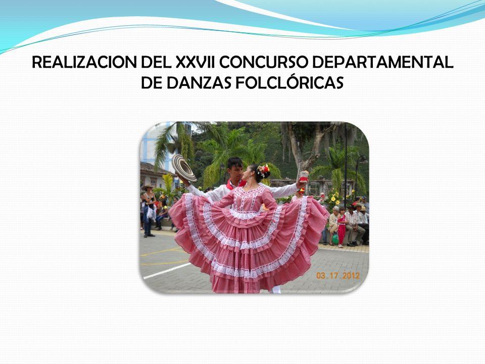 REALIZACION DEL XXVII CONCURSO DEPARTAMENTAL DE DANZAS FOLCLÓRICAS