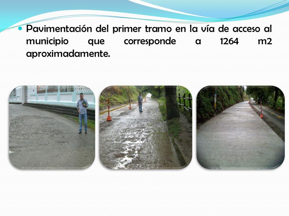 Pavimentación del primer tramo en la vía de acceso al municipio que corresponde a 1264 m2 aproximadamente.