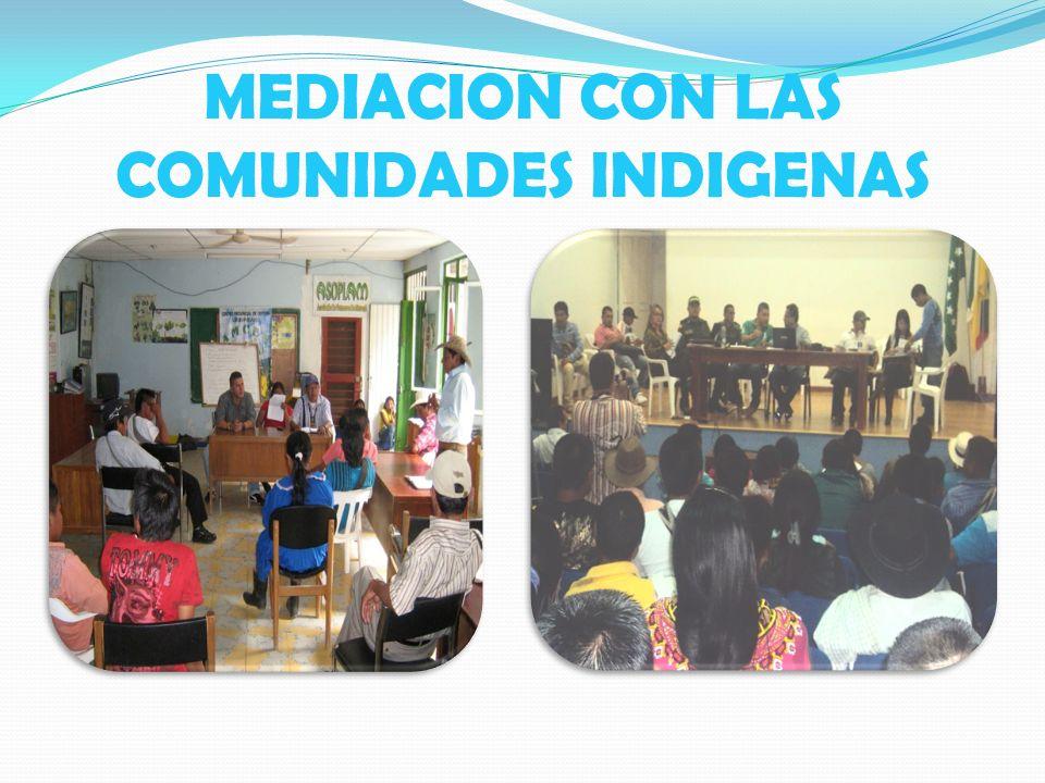 MEDIACION CON LAS COMUNIDADES INDIGENAS