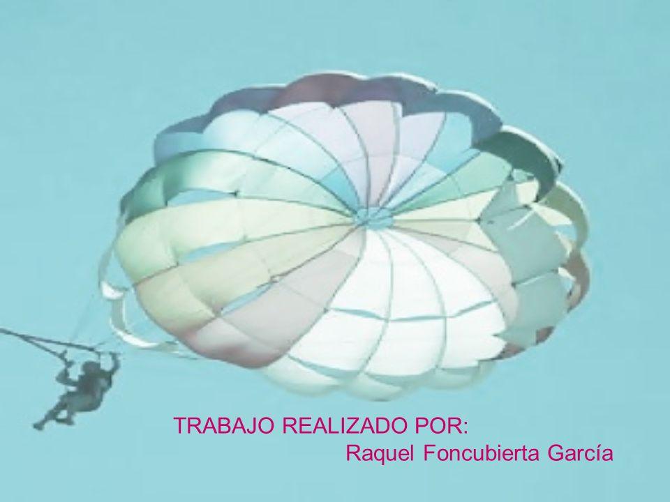 TRABAJO REALIZADO POR: Raquel Foncubierta García