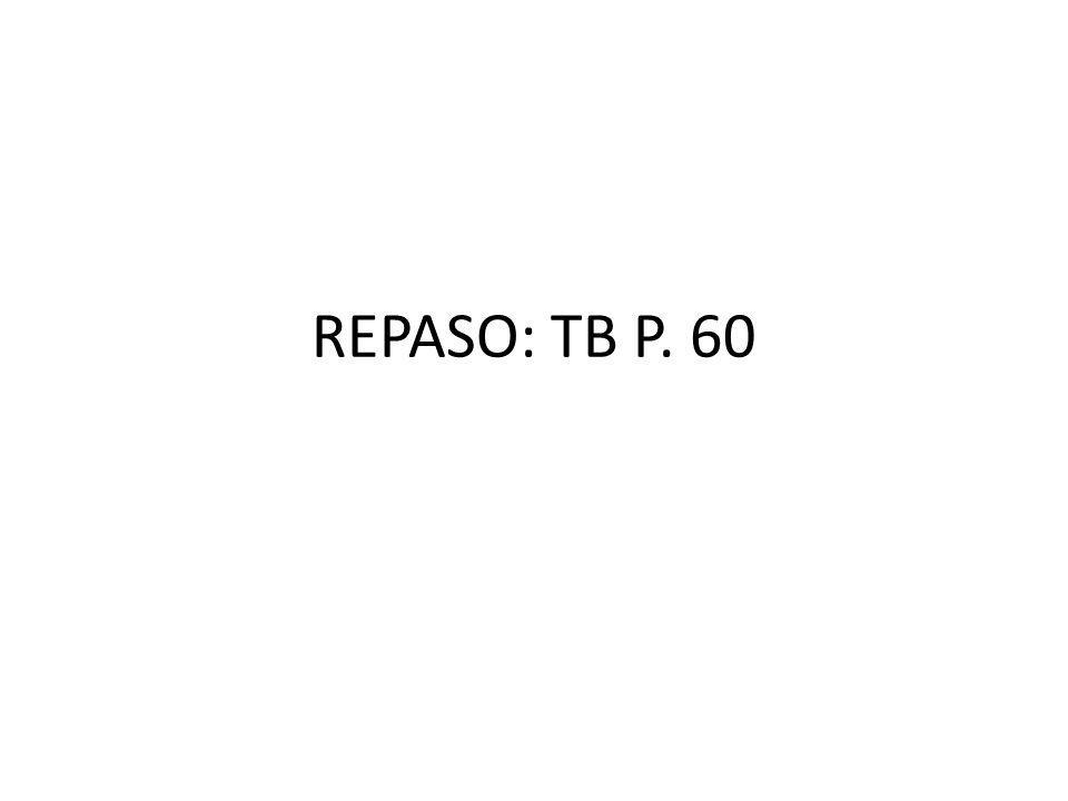 REPASO: TB P. 60