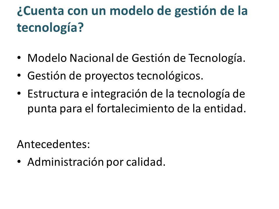 Modelo Nacional de Gestión de Tecnología. Gestión de proyectos tecnológicos. Estructura e integración de la tecnología de punta para el fortalecimient