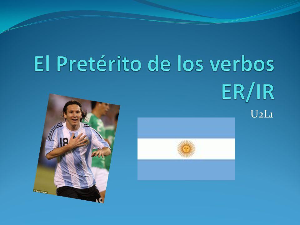 Regular –er and –ir verbs in the preterite are different from regular –ar verbs in the preterite Yo comí Comer= comer Tú comiste Él/ella/ Ud.