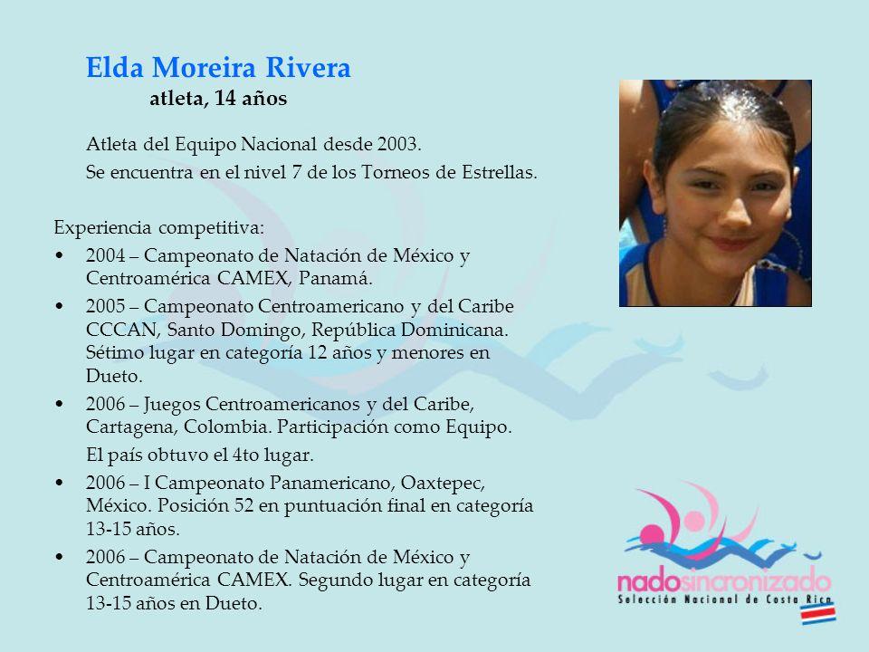 Elda Moreira Rivera atleta, 14 años Atleta del Equipo Nacional desde 2003. Se encuentra en el nivel 7 de los Torneos de Estrellas. Experiencia competi
