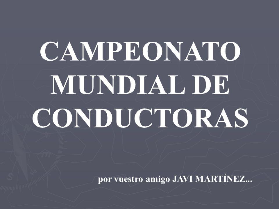 CAMPEONATO MUNDIAL DE CONDUCTORAS por vuestro amigo JAVI MARTÍNEZ...