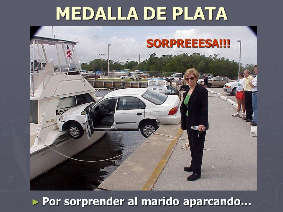 MEDALLA DE PLATA SORPREEESA!!! SORPREEESA!!! Por sorprender al marido aparcando…