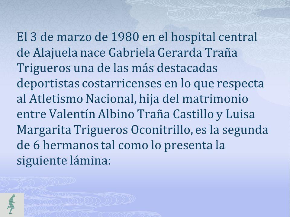 El 3 de marzo de 1980 en el hospital central de Alajuela nace Gabriela Gerarda Traña Trigueros una de las más destacadas deportistas costarricenses en