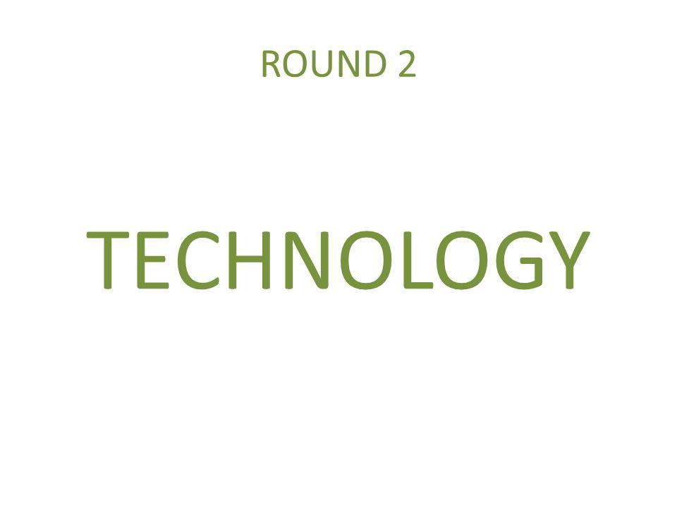 ROUND 2 TECHNOLOGY