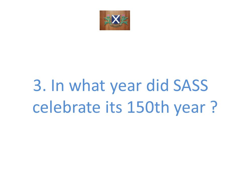 3. In what year did SASS celebrate its 150th year