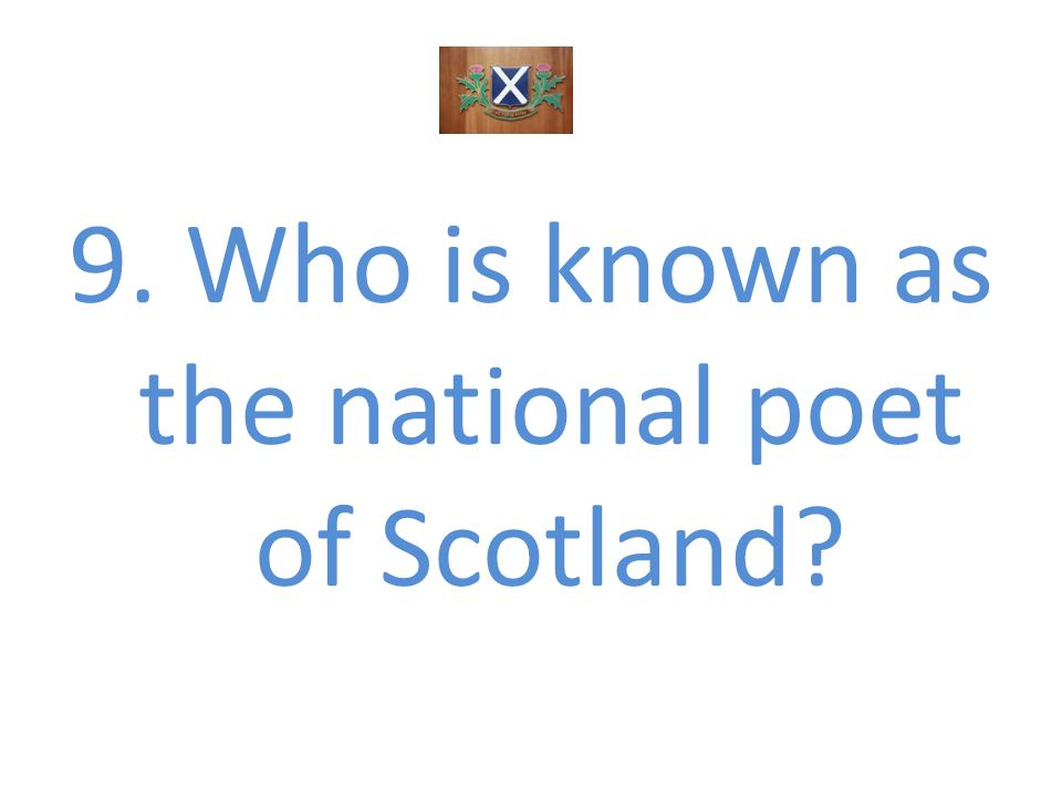 9. Who is known as the national poet of Scotland?