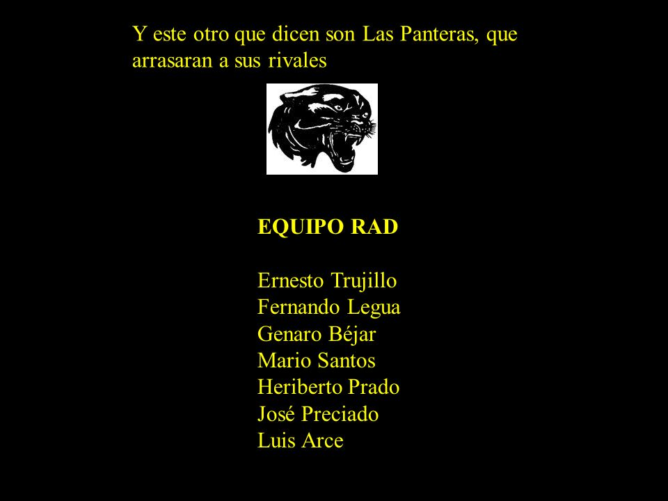 Fíjense los jugadores que se hacen llamar Los Tigres, dicen que se la llevaran fácil el campeonato E EQUIPO SAD: Ricardo Jiménez Ángeles Freddy Mateo
