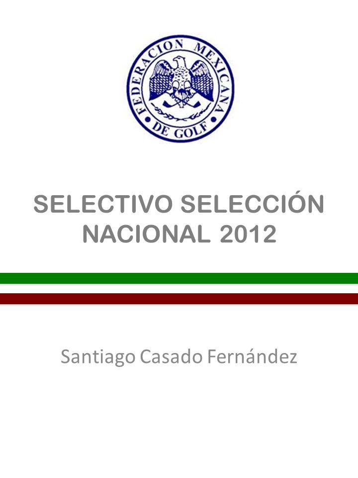 SELECTIVO SELECCIÓN NACIONAL 2012 Santiago Casado Fernández