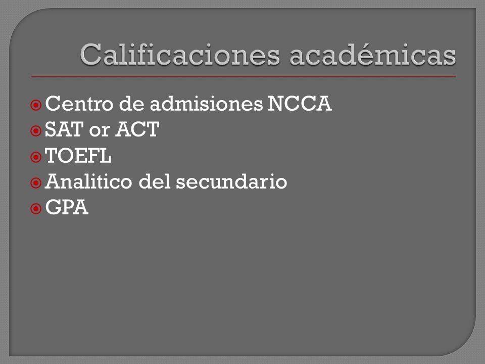 Centro de admisiones NCCA SAT or ACT TOEFL Analitico del secundario GPA