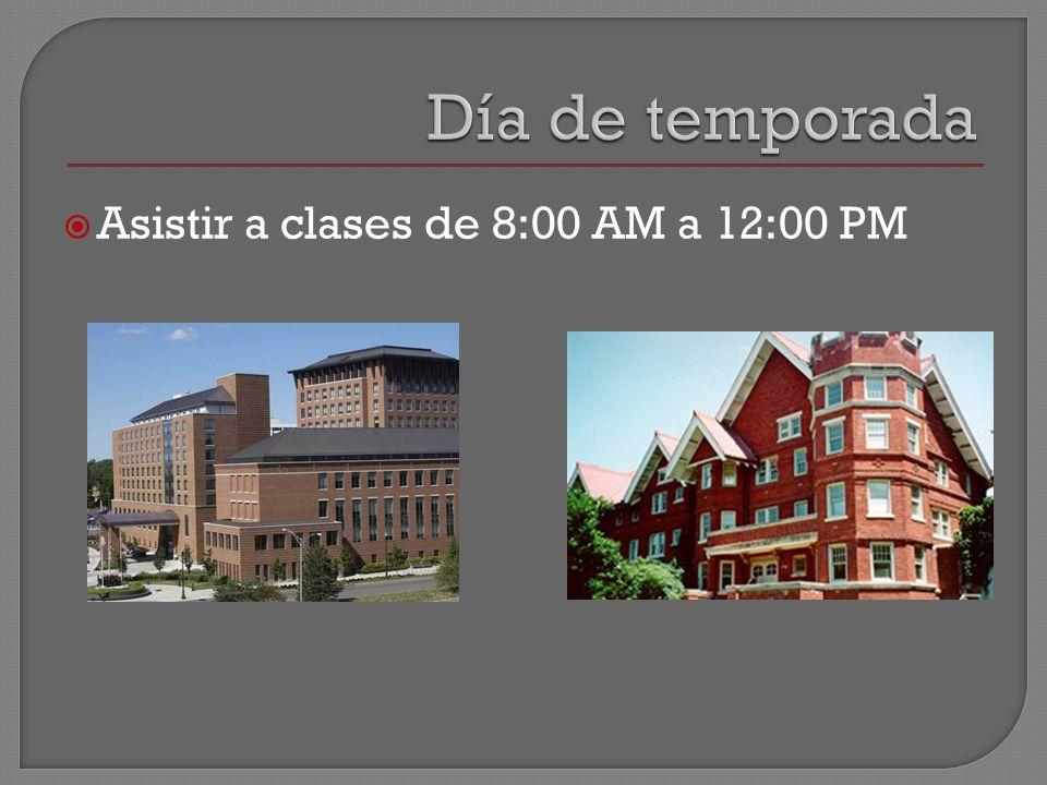 Asistir a clases de 8:00 AM a 12:00 PM