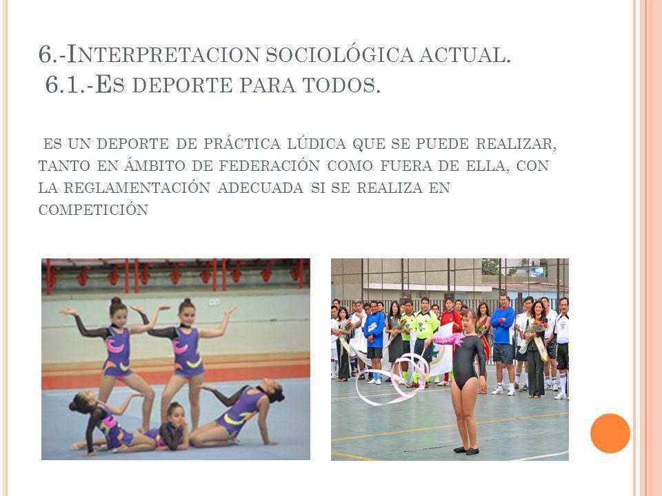 6.-I NTERPRETACION SOCIOLÓGICA ACTUAL.6.1.-E S DEPORTE PARA TODOS.
