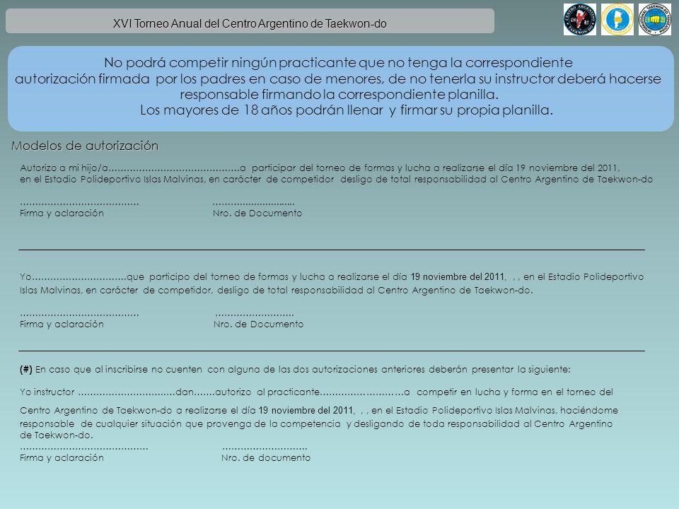 XVI Torneo Anual del Centro Argentino de Taekwon-do No podrá competir ningún practicante que no tenga la correspondiente autorización firmada por los