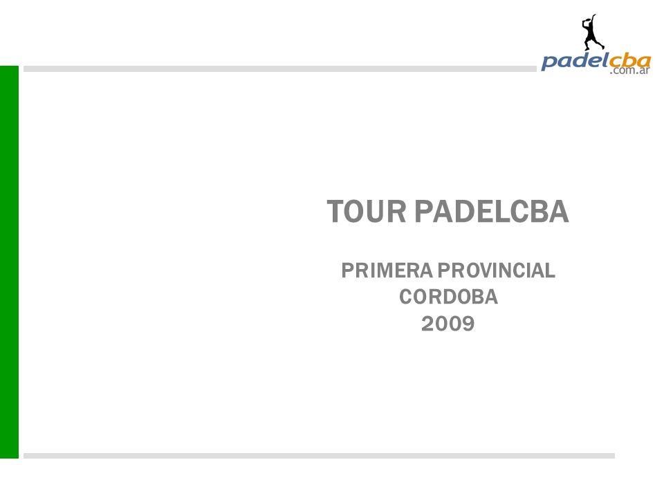 TOUR PADELCBA PRIMERA PROVINCIAL CORDOBA 2009