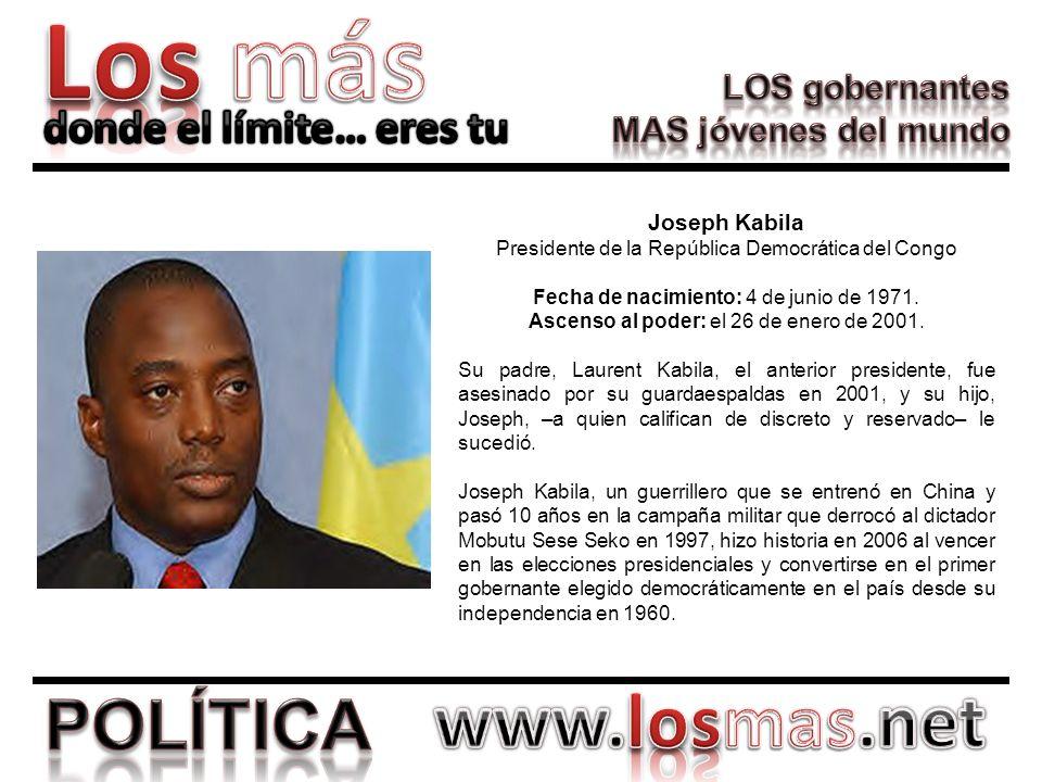 Joseph Kabila Presidente de la República Democrática del Congo Fecha de nacimiento: 4 de junio de 1971. Ascenso al poder: el 26 de enero de 2001. Su p